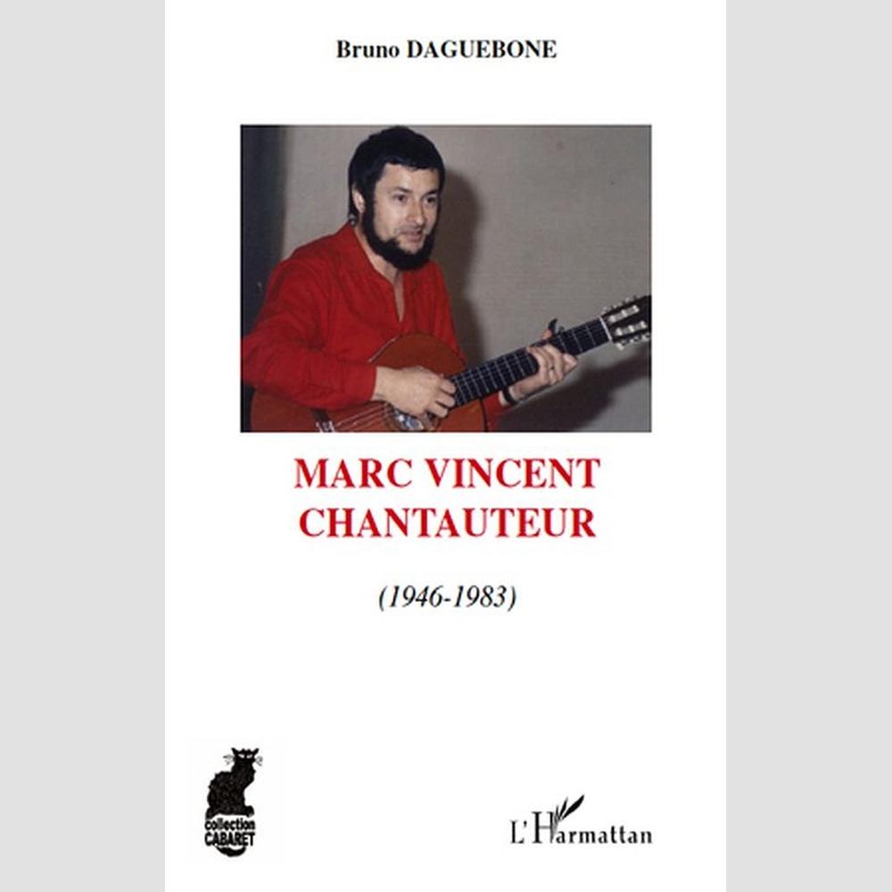 marc vincent chantauteur 1946 1983 litt rature adulte librairies boyer. Black Bedroom Furniture Sets. Home Design Ideas