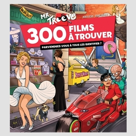Mr. troove 300 films a trouver