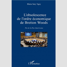 L'obsolescence de l'ordre économique de bretton woods