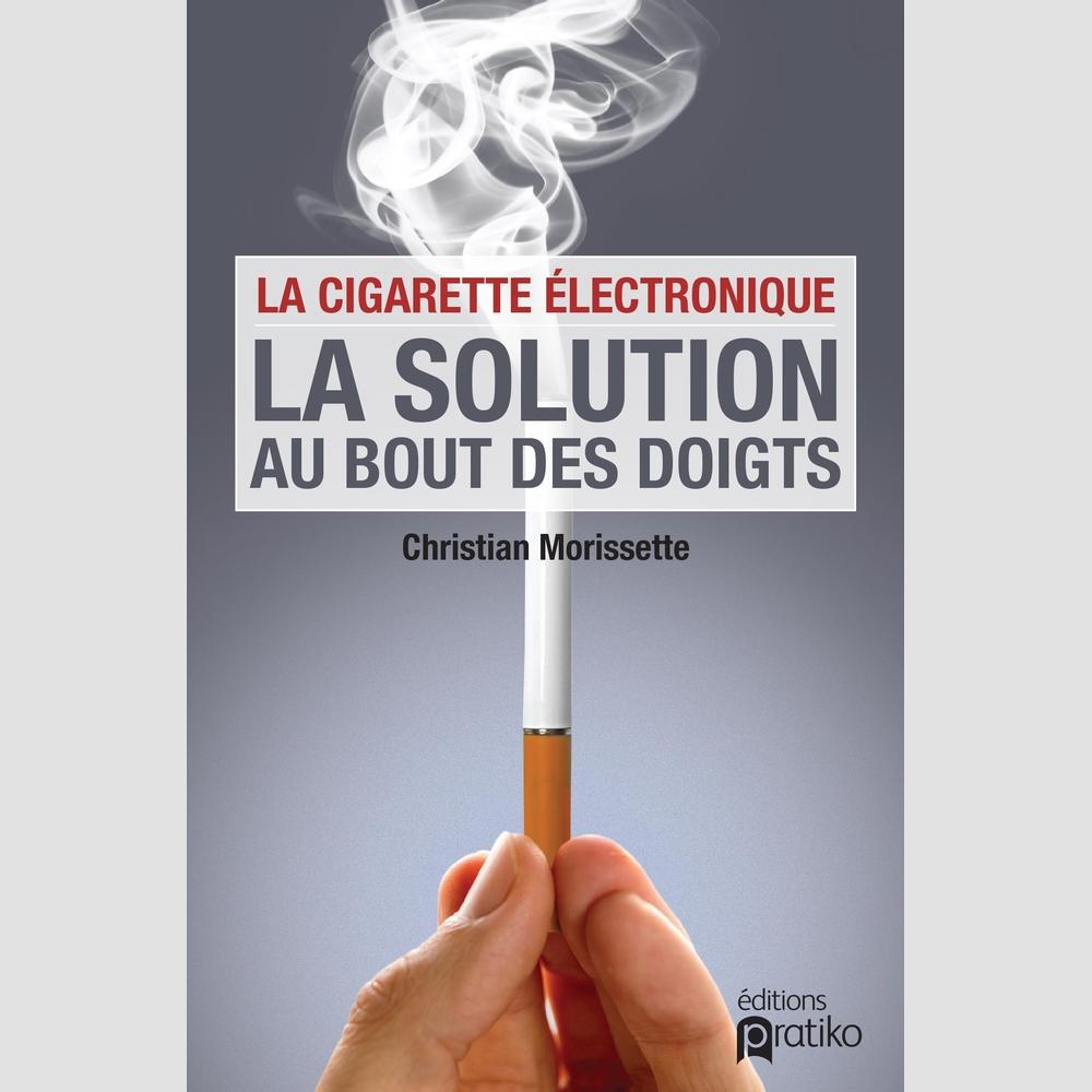 la cigarette lectronique la solution au bout des doigts sant librairies boyer. Black Bedroom Furniture Sets. Home Design Ideas